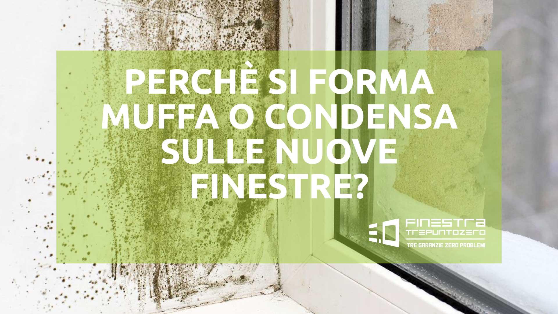 Muffa Vicino Agli Infissi come si forma la condensa e la muffa sulle nuove finestre?
