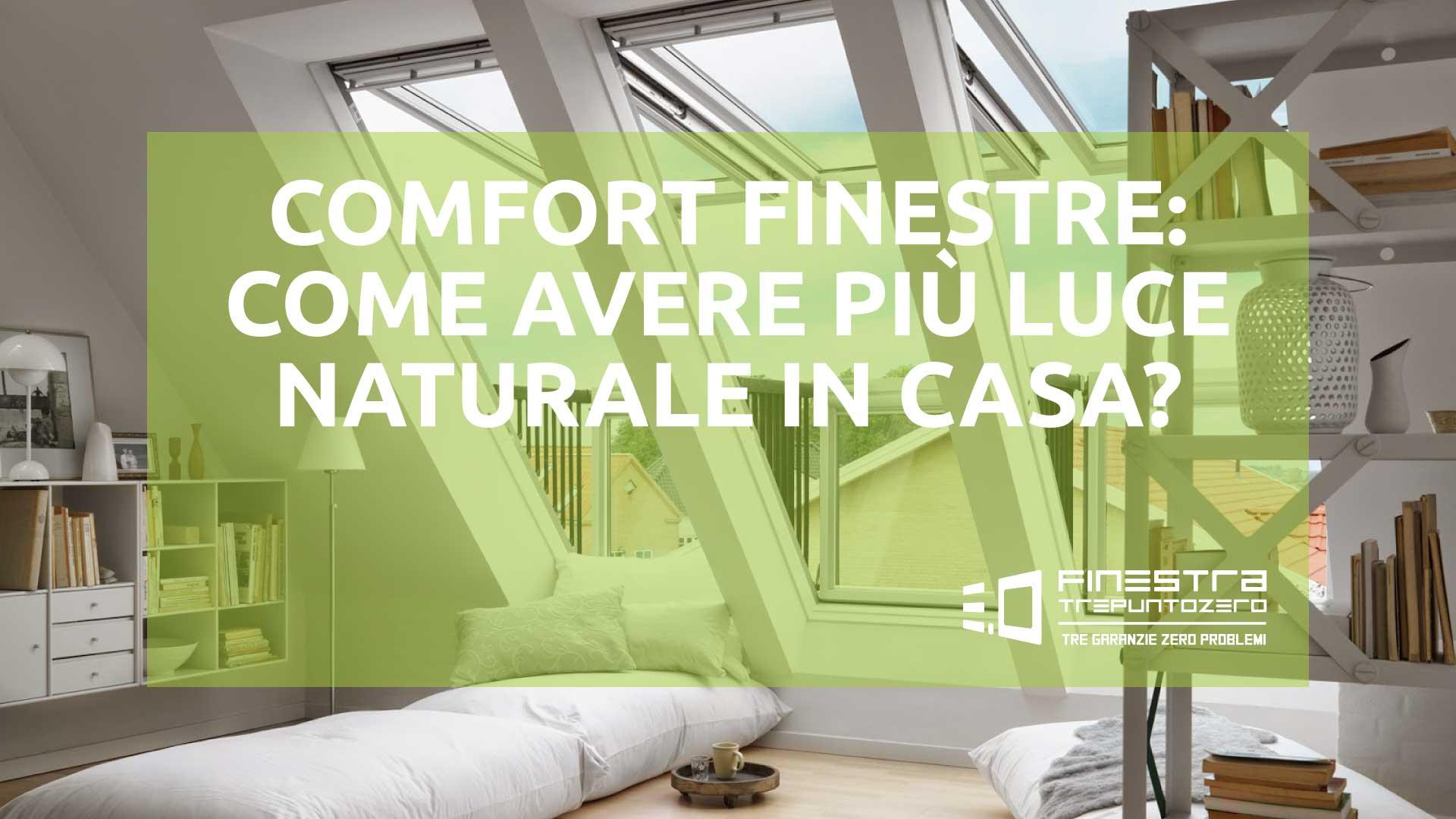 Comfort finestre: come avere più luce naturale in casa?
