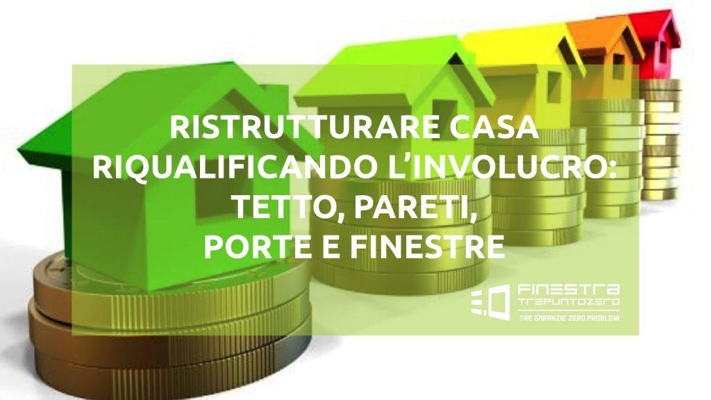ristrutturare casa involucro tetti pareti serramenti 00